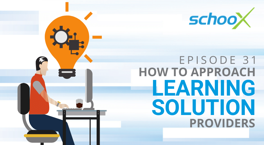 EP 31 How to Approach Learning Solution Providers