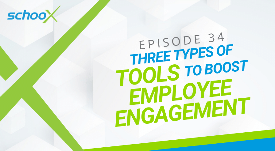 EP 34 - Blog image - Three Types of Tools to Boost Employee Engagement