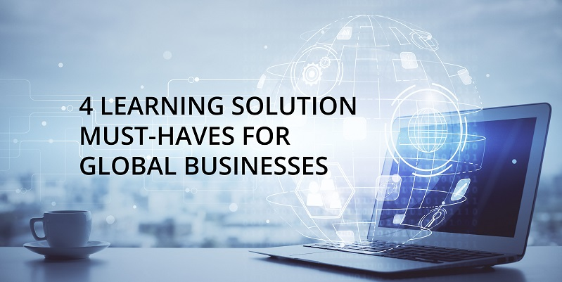 Blog Post Image - 4 Learning Solution Must-Haves for Global Businesses