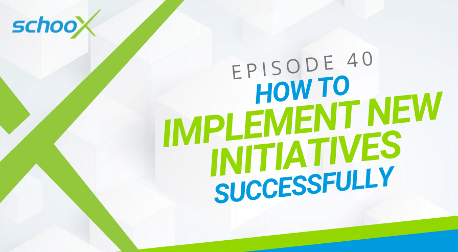 Podcast EP 40: How to Successfully Implement a New Initiative in the Workplace